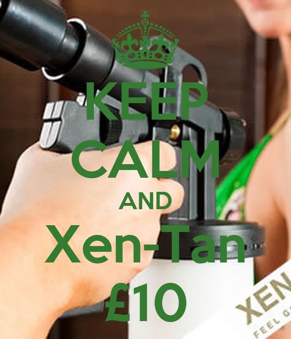KEEP CALM AND Xen-Tan £10