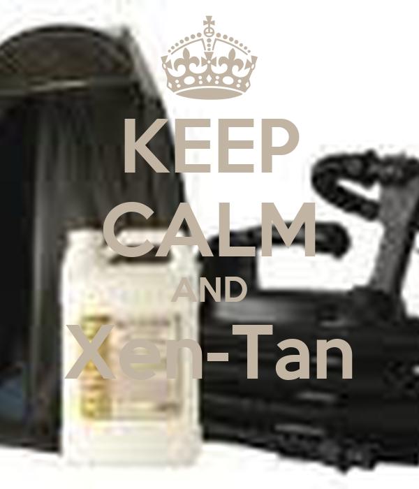 KEEP CALM AND Xen-Tan