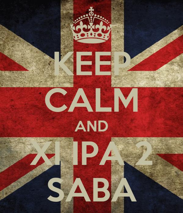 KEEP CALM AND XI IPA 2 SABA