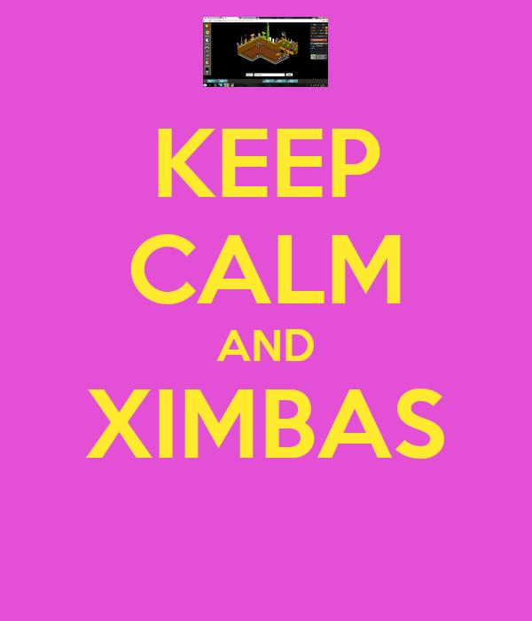 KEEP CALM AND XIMBAS