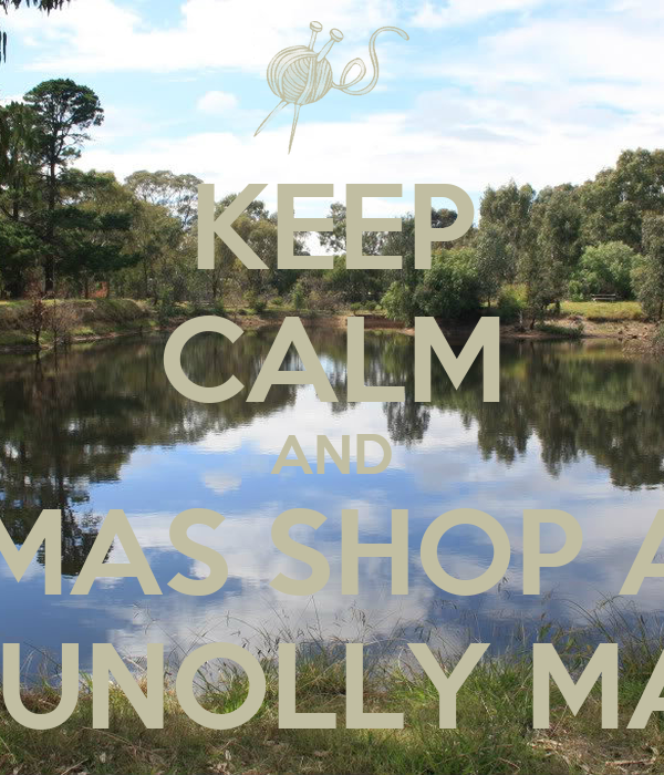KEEP CALM AND XMAS SHOP AT THE DUNOLLY MARKET