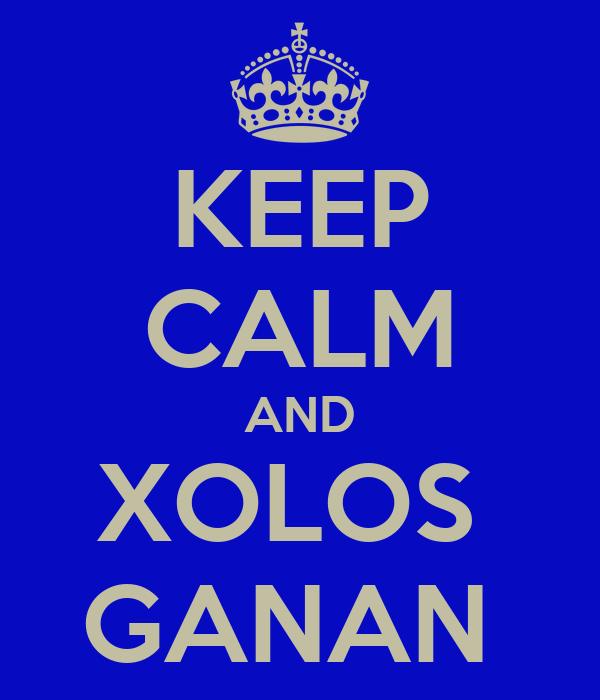 KEEP CALM AND XOLOS  GANAN
