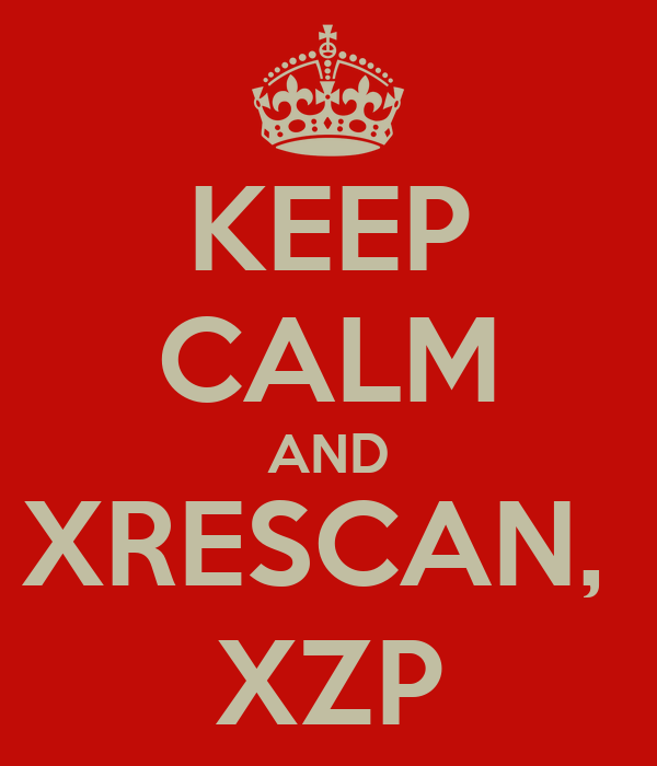 KEEP CALM AND XRESCAN,  XZP