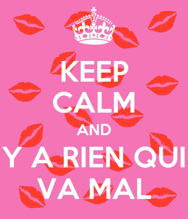 keep-calm-and-y-a-rien-qui-va-mal.jpg