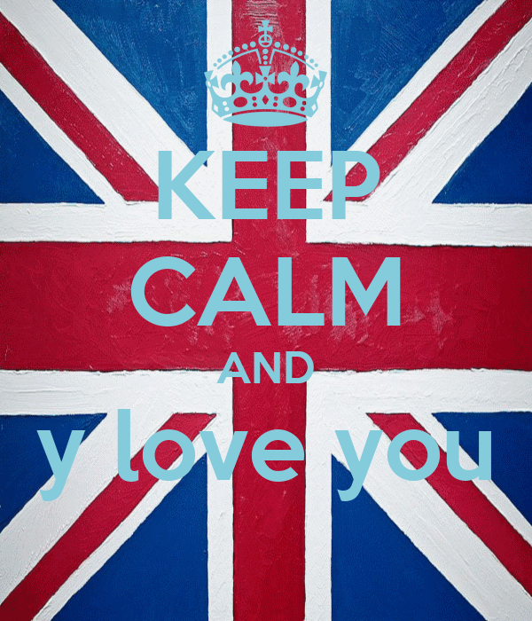 KEEP CALM AND y love you