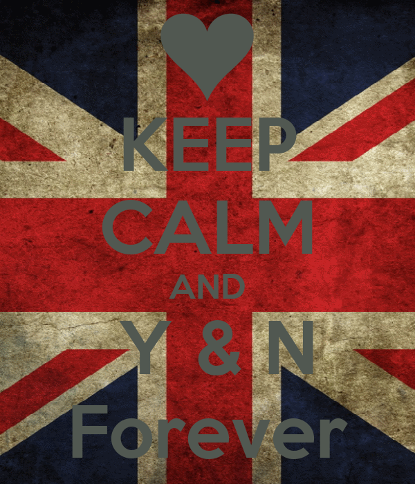 KEEP CALM AND  Y & N Forever