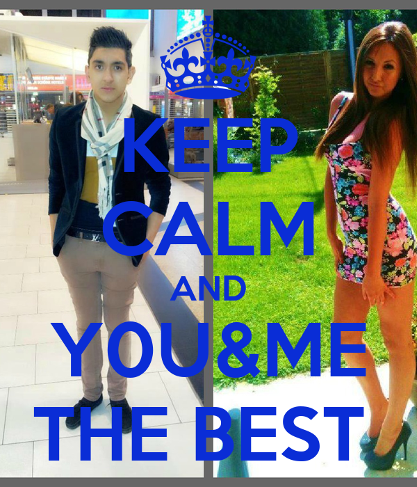 KEEP CALM AND Y0U&ME THE BEST
