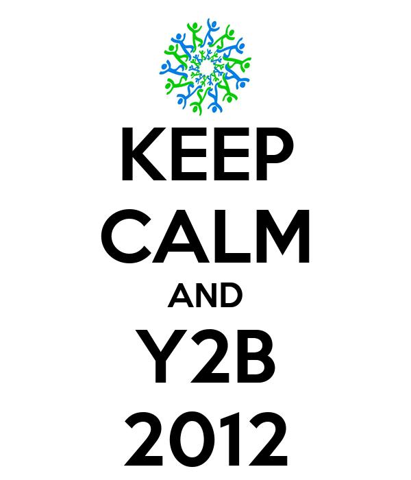 KEEP CALM AND Y2B 2012