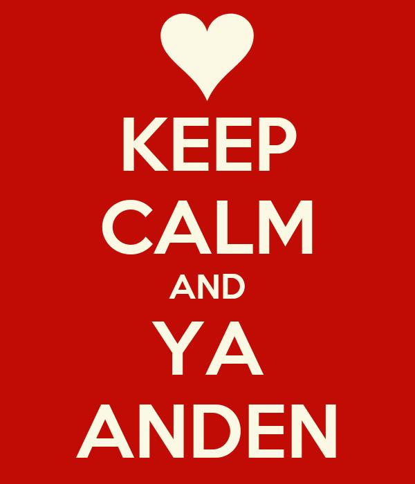 KEEP CALM AND YA ANDEN