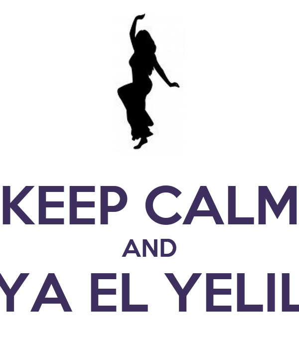 KEEP CALM AND YA EL YELIL