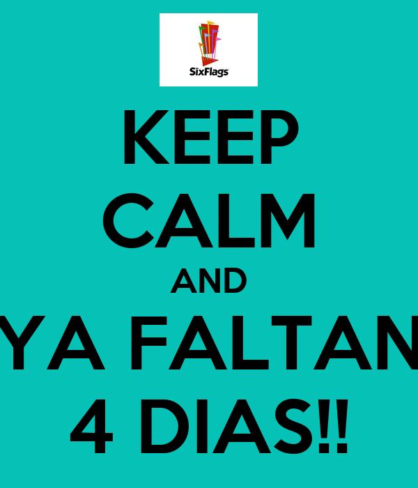 KEEP CALM AND YA FALTAN 4 DIAS!!
