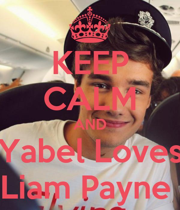 KEEP CALM AND Yabel Loves Liam Payne