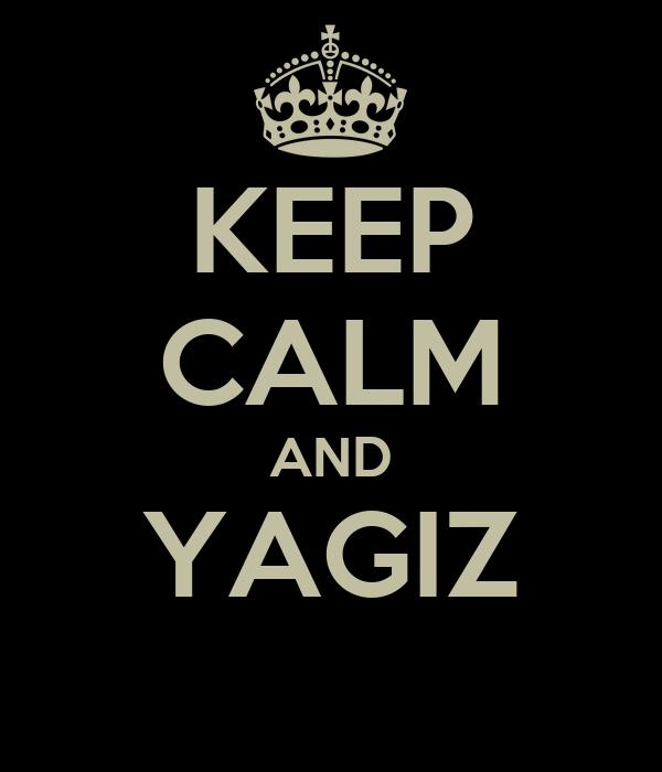 KEEP CALM AND YAGIZ
