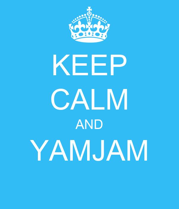 KEEP CALM AND YAMJAM