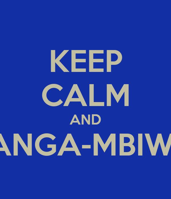 KEEP CALM AND YANGA-MBIWA!