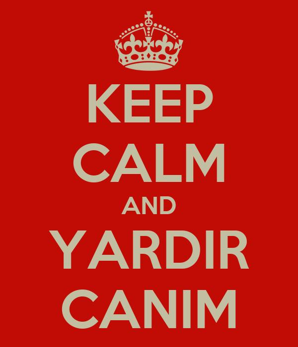KEEP CALM AND YARDIR CANIM