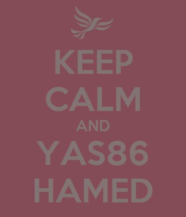 KEEP CALM AND YAS86 HAMED