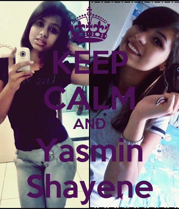 KEEP CALM AND Yasmin Shayene