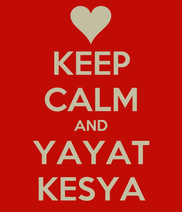 KEEP CALM AND YAYAT KESYA