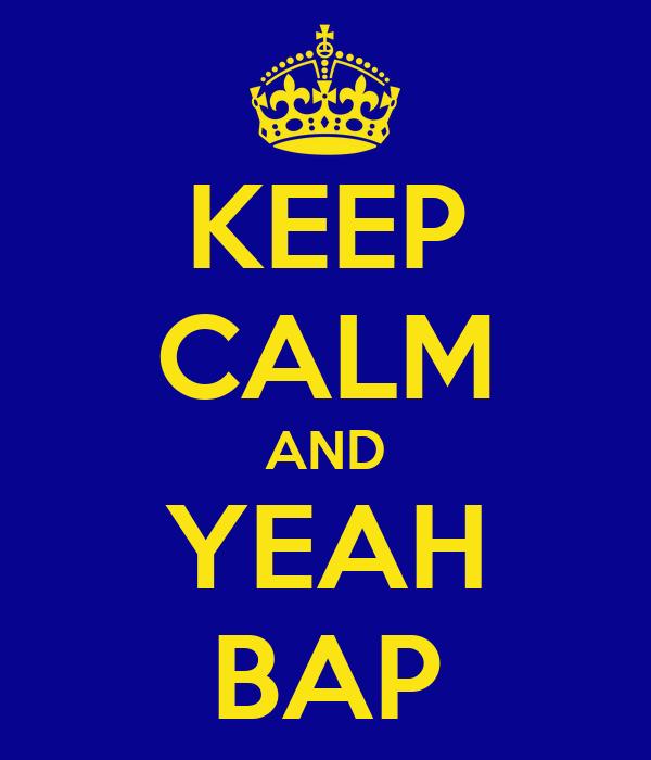 KEEP CALM AND YEAH BAP
