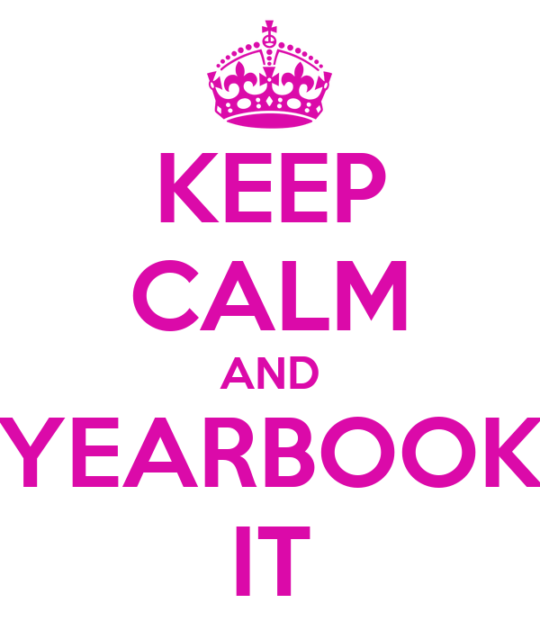 KEEP CALM AND YEARBOOK IT