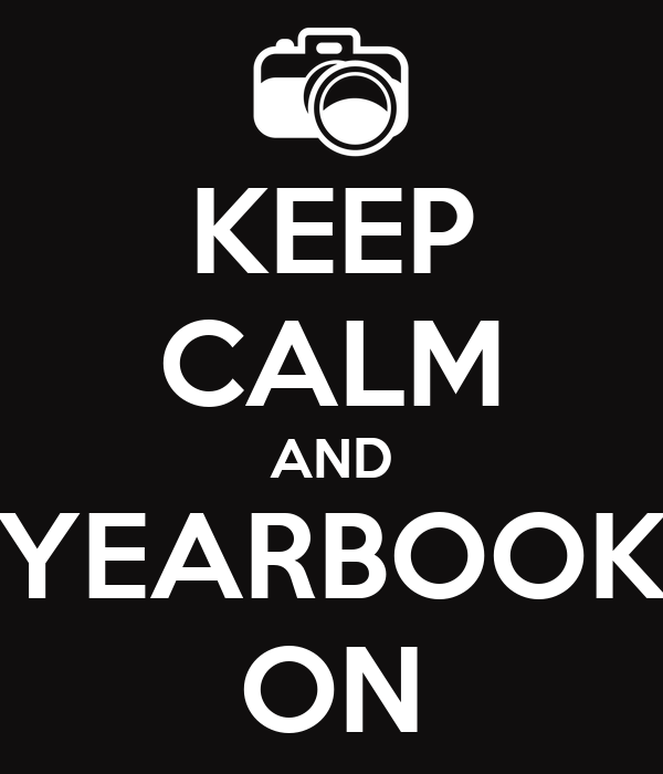 KEEP CALM AND YEARBOOK ON