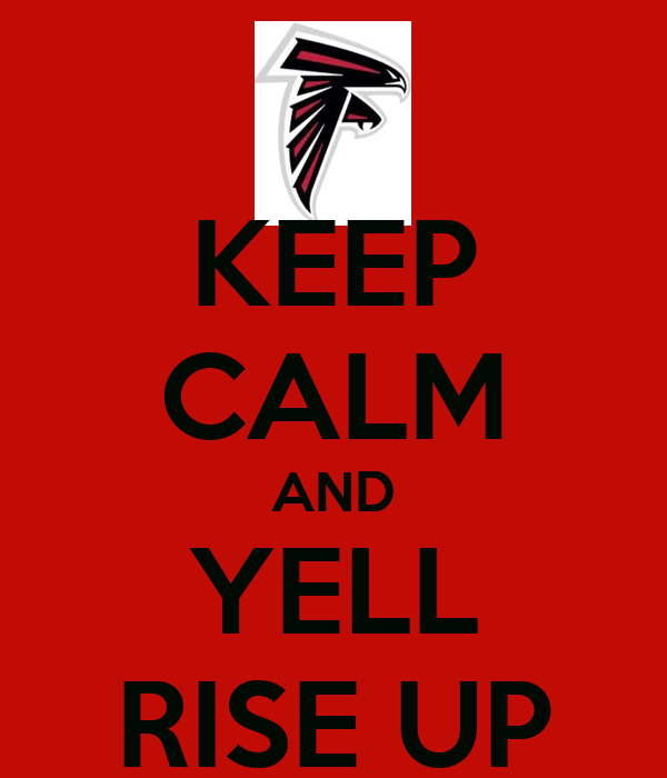 KEEP CALM AND YELL RISE UP