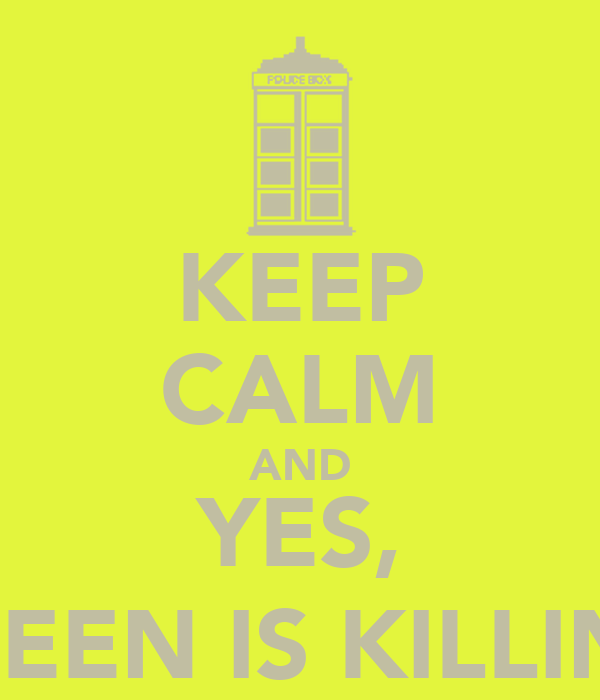 KEEP CALM AND YES, A SLITHEEN IS KILLING YOU