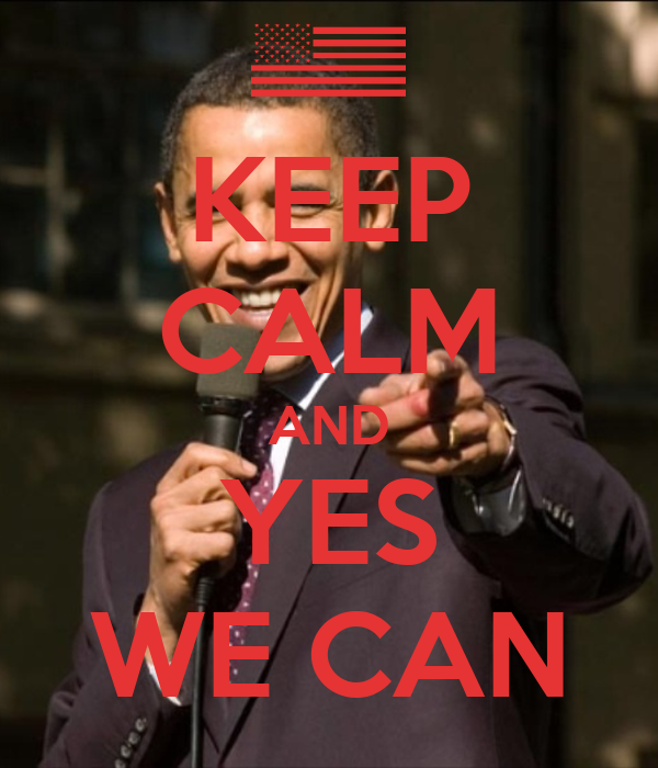 KEEP CALM AND YES WE CAN