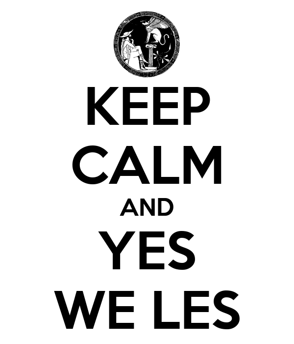KEEP CALM AND YES WE LES