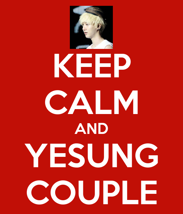 KEEP CALM AND YESUNG COUPLE