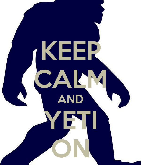 KEEP CALM AND YETI ON
