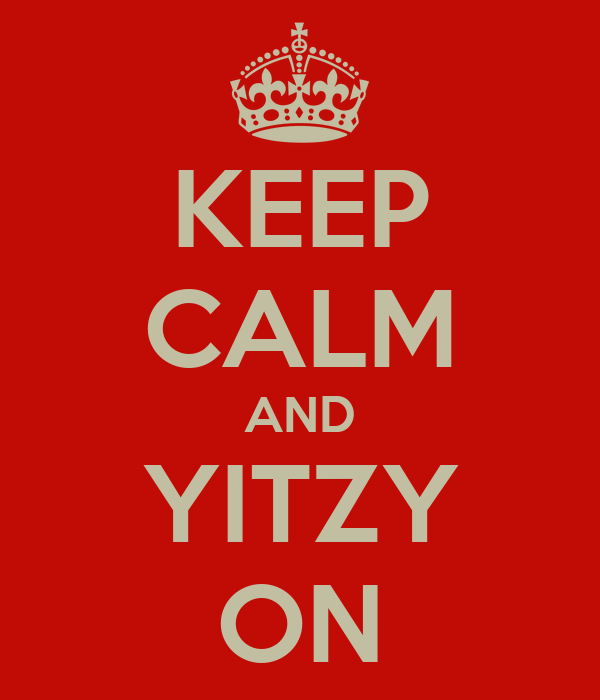 KEEP CALM AND YITZY ON