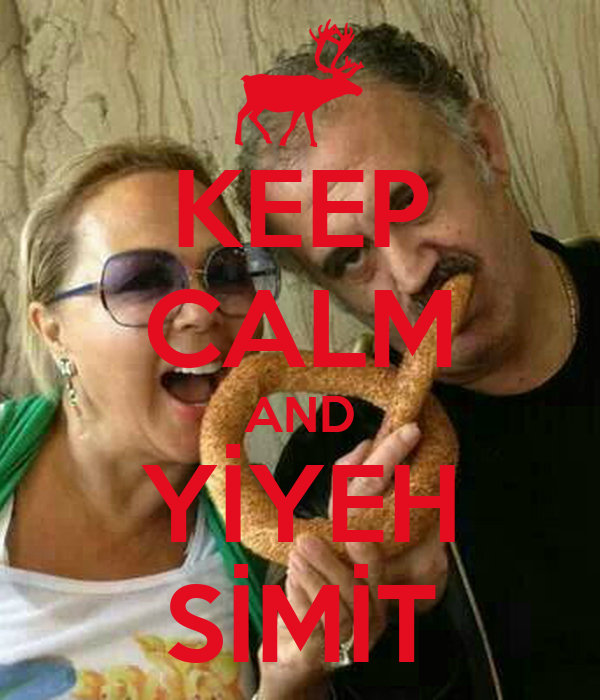 KEEP CALM AND YİYEH SİMİT