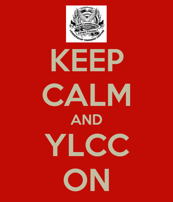 KEEP CALM AND YLCC ON