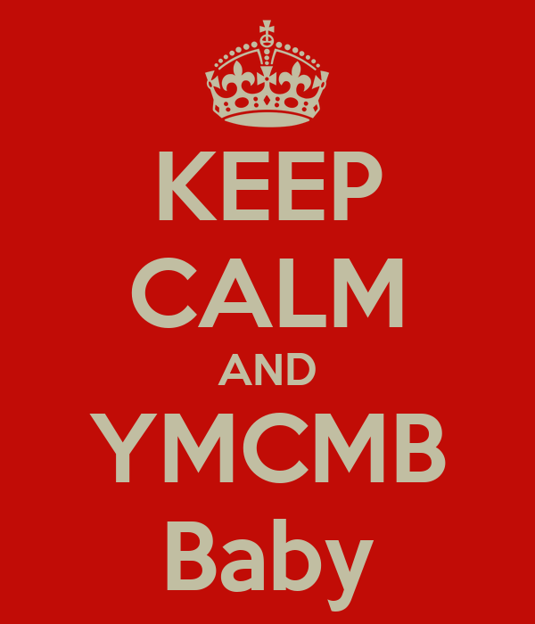 KEEP CALM AND YMCMB Baby