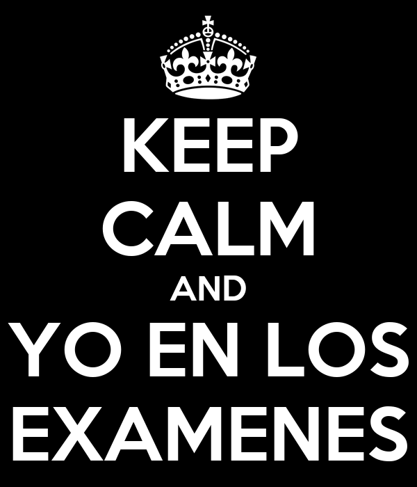 KEEP CALM AND YO EN LOS EXAMENES