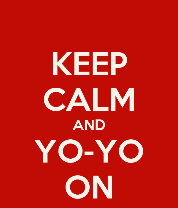 KEEP CALM AND YO-YO ON