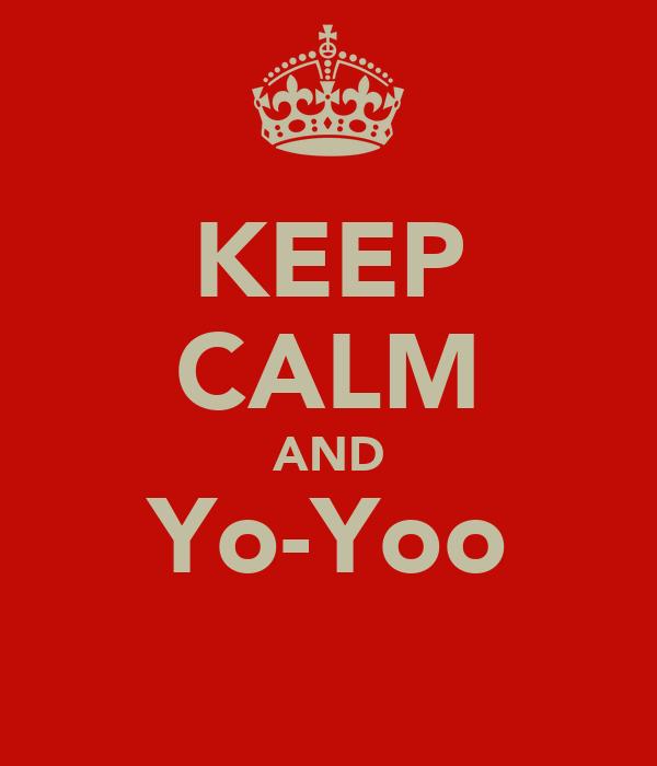 KEEP CALM AND Yo-Yoo