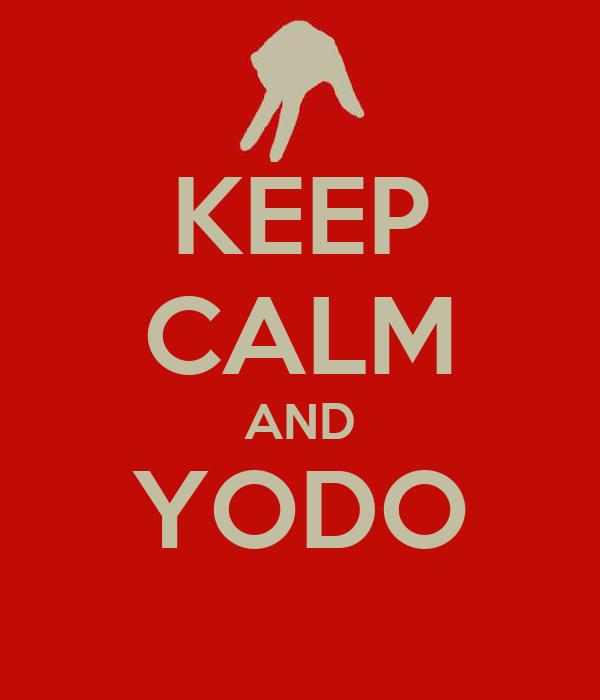 KEEP CALM AND YODO