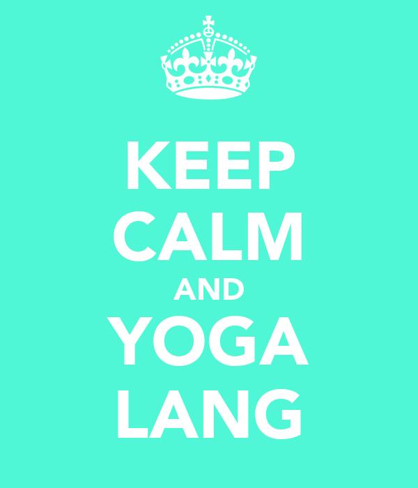 KEEP CALM AND YOGA LANG