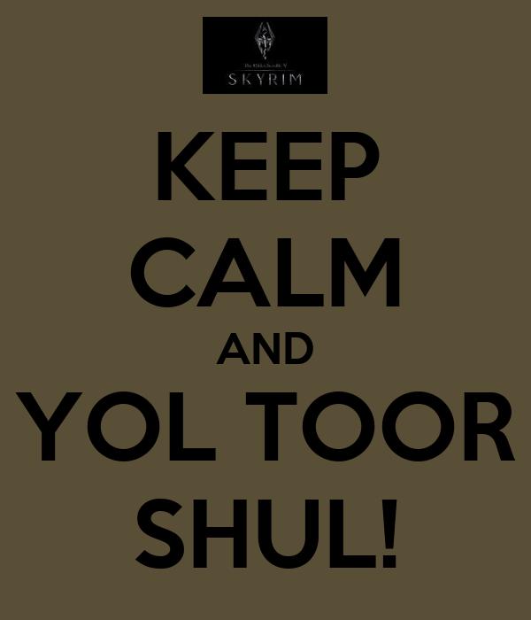 KEEP CALM AND YOL TOOR SHUL!