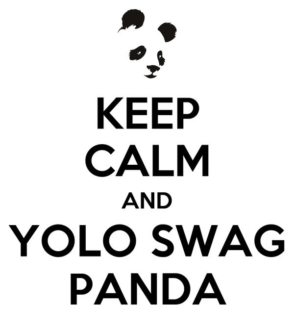 KEEP CALM AND YOLO SWAG PANDA