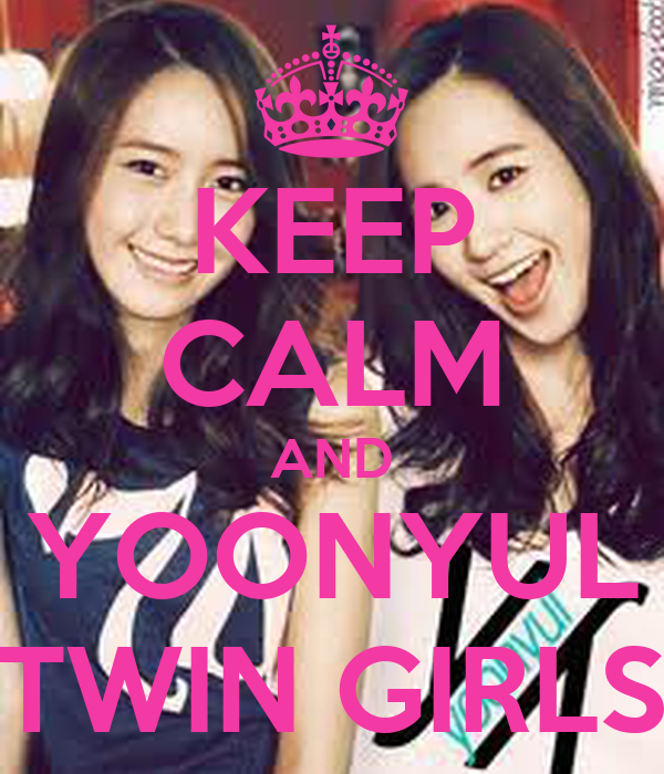 KEEP CALM AND YOONYUL TWIN GIRLS