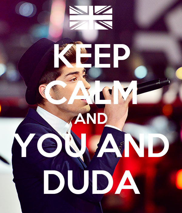 KEEP CALM AND YOU AND DUDA