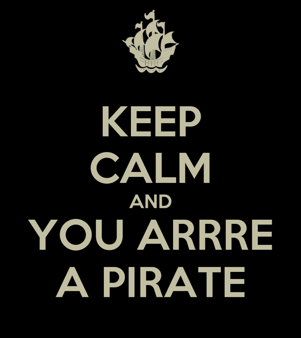 KEEP CALM AND YOU ARRRE A PIRATE