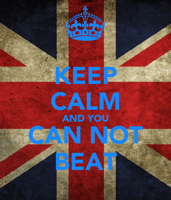 KEEP CALM AND YOU CAN NOT BEAT