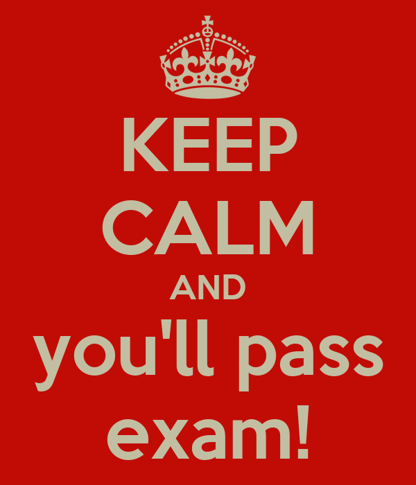 KEEP CALM AND you'll pass exam!