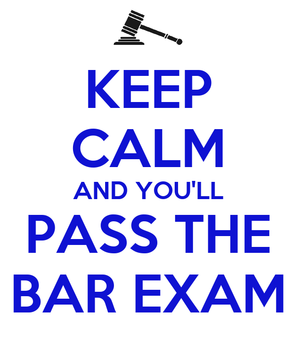 KEEP CALM AND YOU'LL PASS THE BAR EXAM