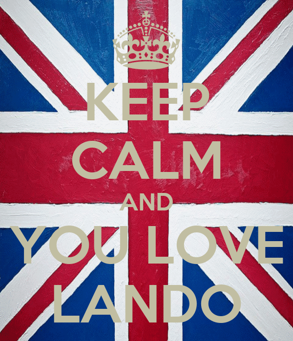 KEEP CALM AND YOU LOVE LANDO